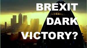 BREXIT :  A DARK VICTORY