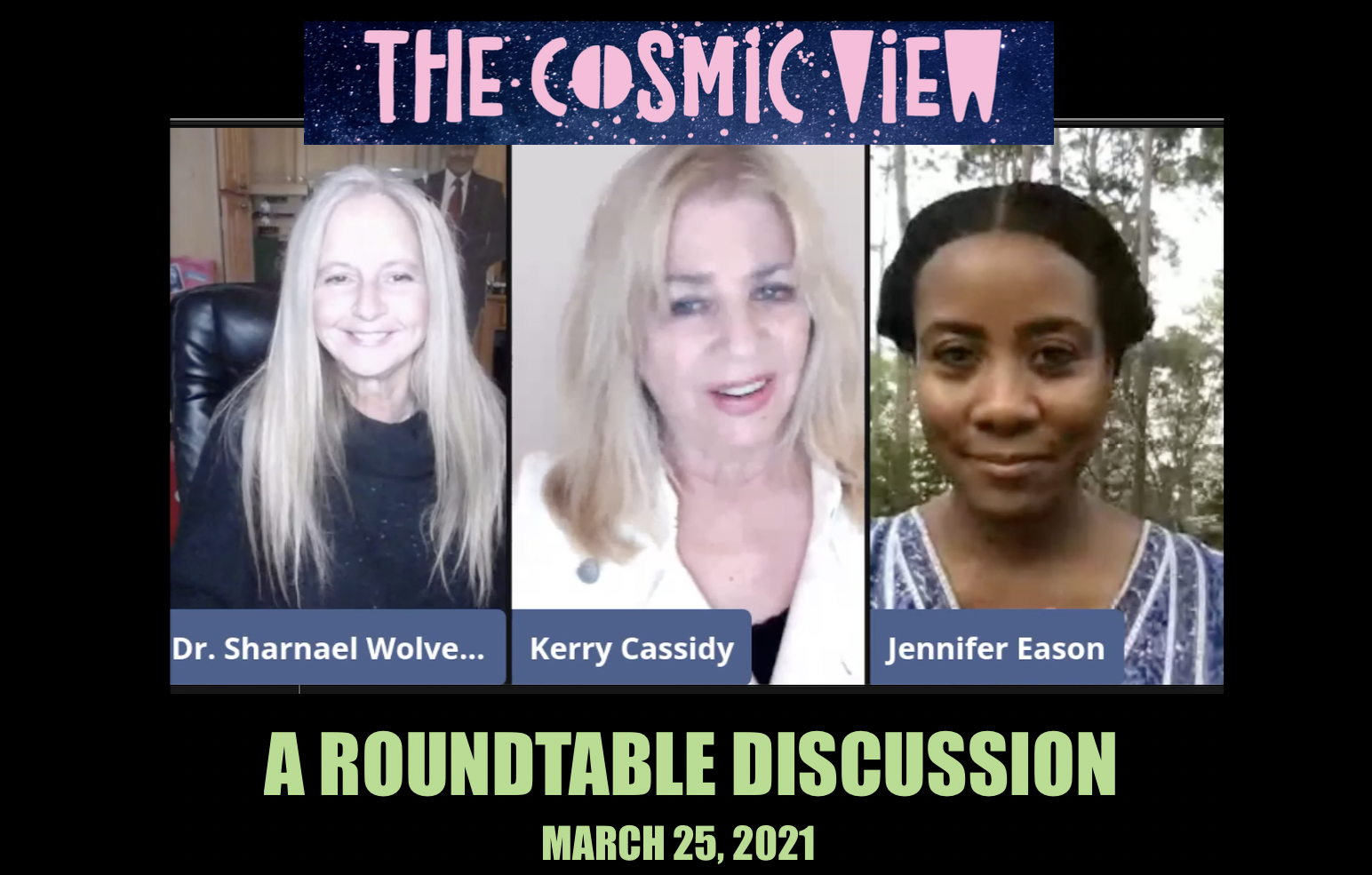 ROUNDTABLE DISCUSSION:   COSMIC VIEW WITH SHARNAEL, KERRY AND JENN
