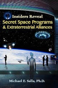 Insiders-Reveal-Secret-Space-Programs-Extraterrestrial-Alliances-0