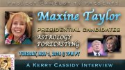 MAXINE TAYLOR :  ASTROLOGY OF PRESIDENTIAL CANDIDATES
