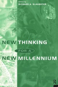 New-Thinking-for-a-New-Millennium-The-Knowledge-Base-of-Futures-Studies-Futures-and-Education-Series-0