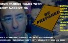 SIMON PARKES RE PREPARE FOR WHAT?   DISCUSSION: 10 AM PT THURSDAY