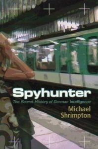 Spyhunter-The-Secret-History-of-German-Intelligence-0