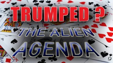 TRUMPED?  The Alien Agenda