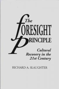 The-Foresight-Principle-Cultural-Recovery-in-the-21st-Century-Praeger-Studies-on-the-21st-Century-Paperback-0