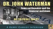 DR. WATERMAN – FEMA, EARTHQUAKES & FINANCIAL MELTDOWN FRIDAY 1PM PT