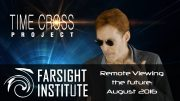 Farsight's Time-Cross Project for August 2016: Remote Viewing the Future
