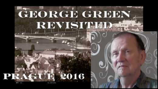 GEORGE GREEN REVISITED :  PRAGUE INTERVIEW 2016