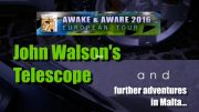 JOHN WALSON'S TELESCOPE & MORE ADVENTURES IN MALTA