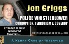 JOHN GRIGGS – POLICE CORRUPTION, TERRORISM & COVERUP