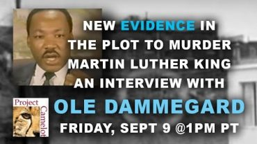 NEW EVIDENCE IN DEATH OF MARTIN LUTHER KING – INTERVIEW WITH OLE DAMMEGARD