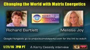 RICHARD BARTLETT & MELISSA JOY:  CHANGING THE WORLD WITH MATRIX ENERGETICS