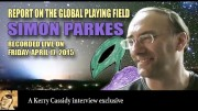 PROJECT CAMELOT : SIMON PARKES RE THE GLOBAL PLAYING FIELD