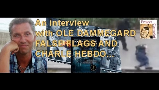 PROJECT CAMELOT:  OLE DAMMEGARD :FALSE FLAGS & CHARLIE HEBDO