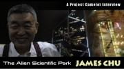 PROJECT CAMELOT :  JAMES CHU – ALIEN SCIENTIFIC PARK