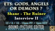 SHANE THE RUINER INTERVIEW II – ETS : GODS ANGELS OR DEMONS?